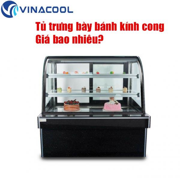 tủ trưng bày bánh kem giá bao nhiêu